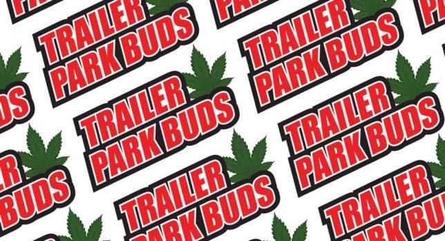 Trailer Park Buds Cannabis